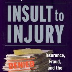Insult to Injury – The Big Business of Insurance Denials