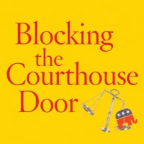 Blocking the Courthouse Door